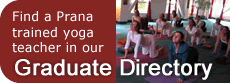Find a Prana trained yoga teacher in our Graduate Directory